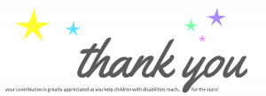 Donation Thank You BANNER - your contribution is greatly appreciated as you help children with disabilities reach for the stars!